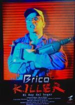Brico Killer, El rey del hogar (C)