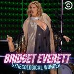 Bridget Everett: Gynecological Wonder (TV)