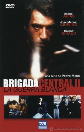 Brigada central II: La guerra blanca (Serie de TV)