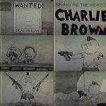 Bring Me the Head of Charlie Brown (C)