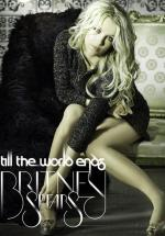 Britney Spears: Till the World Ends (Vídeo musical)