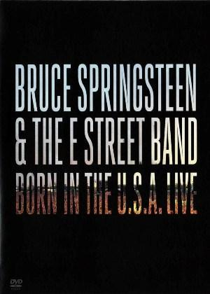 Bruce Springsteen & the E Street Band: Born in the U.S.A. Live
