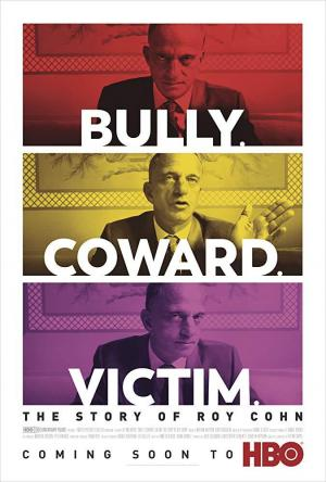 Bully. Coward. Victim. The Story of Roy Cohn