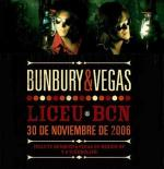 Bunbury & Vegas: Liceu BCN 30 de noviembre de 2006