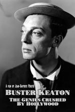 Buster Keaton: The Genius Destroyed by Hollywood