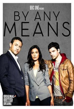 By Any Means (Serie de TV)