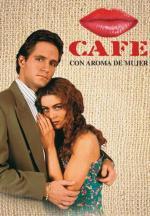 Café, con aroma de mujer (TV Series) (TV Series)