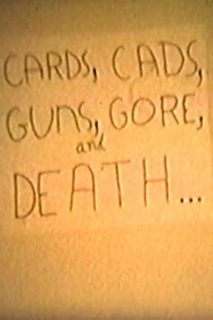 Cards, Cads, Guns, Gore and Death (C)