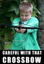 Careful with that Crossbow (S)