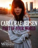 Carly Rae Jepsen: Part of Your World (Music Video)