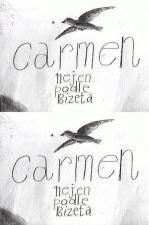 Carmen Not Only According to Bizet (C)
