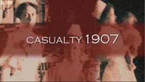 Casualty 1907 (Miniserie de TV)