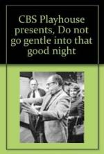 CBS Playhouse: Do Not Go Gentle Into That Good Night (TV)