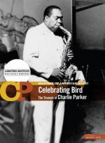 Celebrating Bird: The Triumph of Charlie Parker (American Masters)