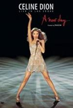 Celine Dion: Live in Las Vegas: A New Day...