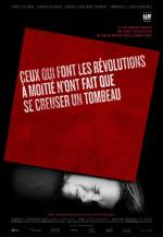 Those Who Make Revolutions Half Way Only Dig Their Own Graves