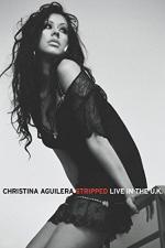 Christina Aguilera: Stripped Live in the UK