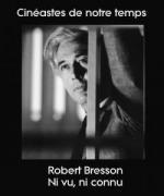 Cinéastes de notre temps: Robert Bresson - Ni vu, ni connu (TV)