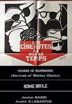 Rome Is Burning (Portrait of Shirley Clarke) - Rome brûle (TV)
