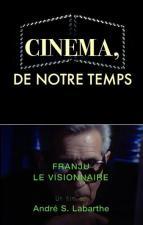 Cinéma, de notre temps: Georges Franju - Le visionnaire (TV)