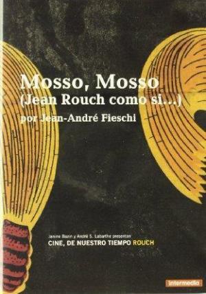 Mosso, mosso (Jean Rouch como si...) (TV)