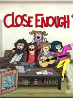 Close Enough (Serie de TV)