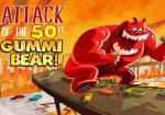 Attack of the 50-Foot Gummi Bear (C)