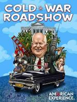 Cold War Roadshow (American Experience)