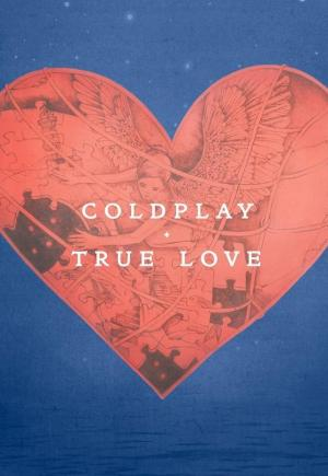 Coldplay: True Love (Music Video)