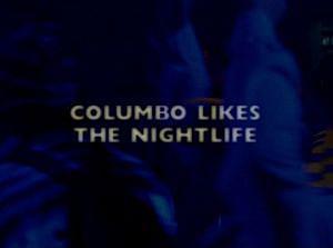 Columbo: Columbo Likes the Nightlife (TV)