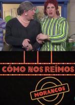 Cómo nos reímos: Los Morancos (TV)