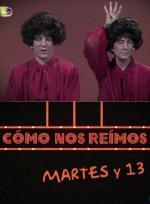 Cómo nos reímos: Martes y Trece (TV)