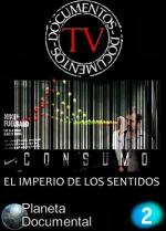 Consumo, el imperio de los sentidos (TV)