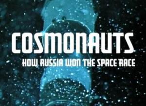 Cosmonautas: Cómo ganó Rusia la carrera espacial
