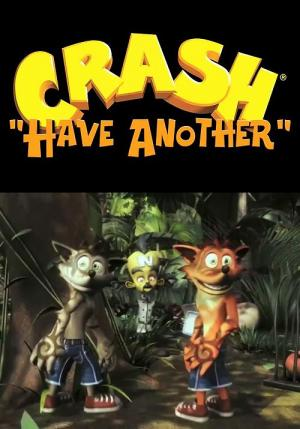 Crash Bandicoot: Have Another (C)