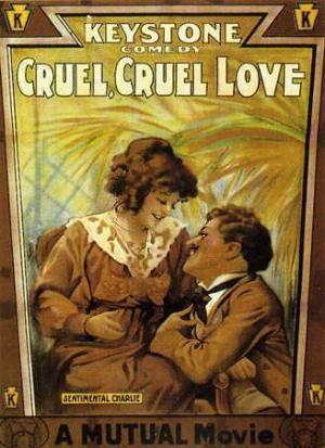 Cruel, Cruel Love (S)