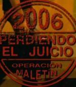 Cruz y Raya: 2006. Perdiendo el juicio: Operación maletín (TV)
