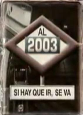Al 2003... si hay que ir se va (TV)