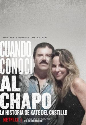 The Day I Met El Chapo: The Kate Del Castillo Story (TV Series)
