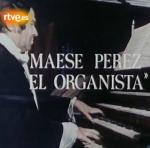 Maese Pérez, el organista (TV)