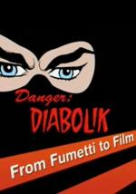 Danger: Diabolik - From Fumetti to Film (C)