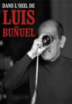 Dans l'œil de Luis Buñuel