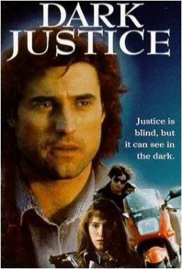 Dark Justice (TV Series) (TV Series)