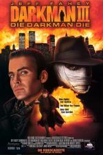 Darkman III: Muere, Darkman, Muere