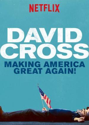 David Cross: Making America Great Again (TV)