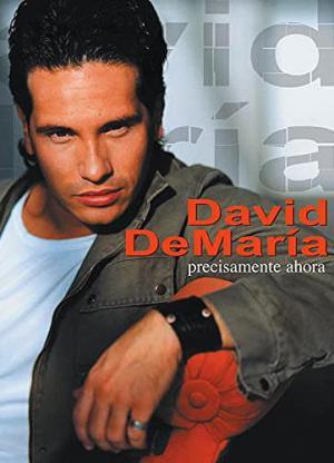 David DeMaría: Precisamente ahora (Music Video)