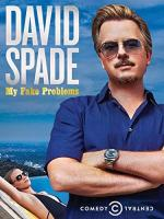 David Spade: My Fake Problems (TV)