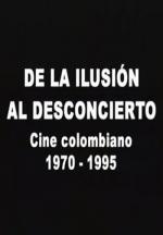 De la ilusión al desconcierto: Cine colombiano 1970-1995