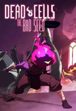 Dead Cells: The Bad Seed (S)