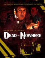Dead & Nowhere